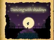Dancing With Shadows Game - New Games