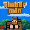 TimberMan Game - Arcade Games
